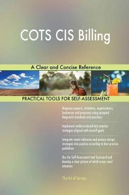 Cots Cis Billing a Clear and Concise Reference (Paperback)