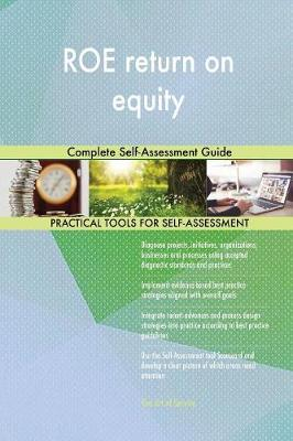 Roe Return on Equity Complete Self-Assessment Guide (Paperback)