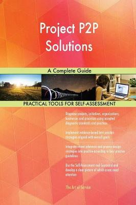 Project P2P Solutions a Complete Guide (Paperback)