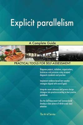 Explicit Parallelism a Complete Guide (Paperback)