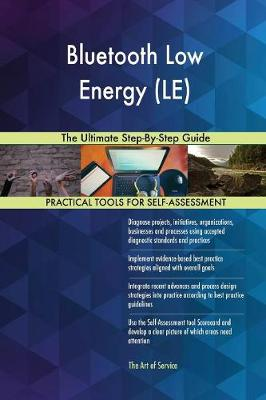 Bluetooth Low Energy (Le) the Ultimate Step-By-Step Guide (Paperback)