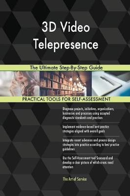 3D Video Telepresence the Ultimate Step-By-Step Guide (Paperback)