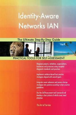 Identity-Aware Networks Ian the Ultimate Step-By-Step Guide (Paperback)
