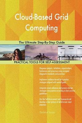 Cloud-Based Grid Computing the Ultimate Step-By-Step Guide (Paperback)