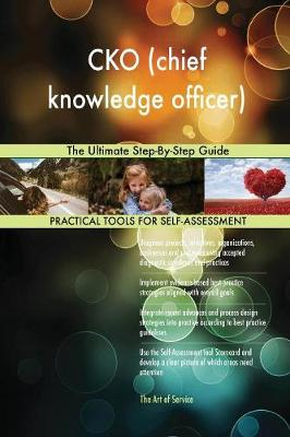 Cko (Chief Knowledge Officer) the Ultimate Step-By-Step Guide (Paperback)