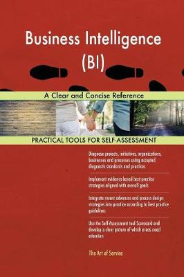 Business Intelligence (Bi) a Clear and Concise Reference (Paperback)