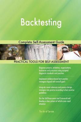 Backtesting Complete Self-Assessment Guide (Paperback)