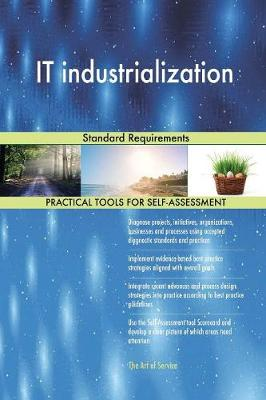 It Industrialization Standard Requirements (Paperback)