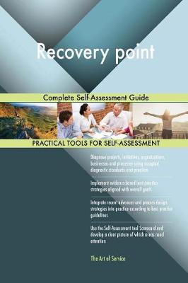 Recovery Point Complete Self-Assessment Guide (Paperback)