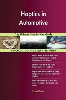 Haptics in Automotive the Ultimate Step-By-Step Guide (Paperback)