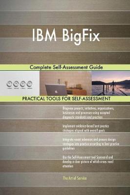 IBM Bigfix Complete Self-Assessment Guide (Paperback)