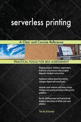 Serverless Printing a Clear and Concise Reference (Paperback)
