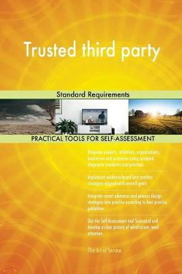 Trusted Third Party Standard Requirements (Paperback)
