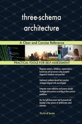 Three-Schema Architecture a Clear and Concise Reference (Paperback)