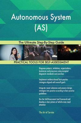 Autonomous System (As) the Ultimate Step-By-Step Guide (Paperback)
