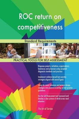Roc Return on Competitiveness Standard Requirements (Paperback)