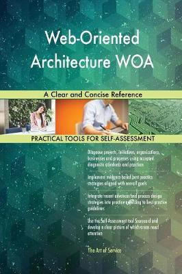 Web-Oriented Architecture Woa a Clear and Concise Reference (Paperback)