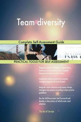 Team Diversity Complete Self-Assessment Guide (Paperback)