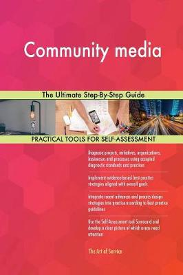 Community Media the Ultimate Step-By-Step Guide (Paperback)