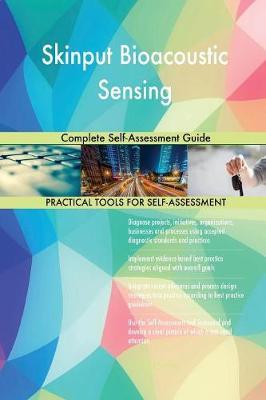 Skinput Bioacoustic Sensing Complete Self-Assessment Guide (Paperback)