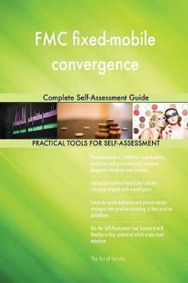 Fmc Fixed-Mobile Convergence Complete Self-Assessment Guide (Paperback)