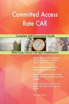 Committed Access Rate Car Complete Self-Assessment Guide (Paperback)