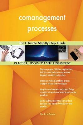 Comanagement Processes the Ultimate Step-By-Step Guide (Paperback)