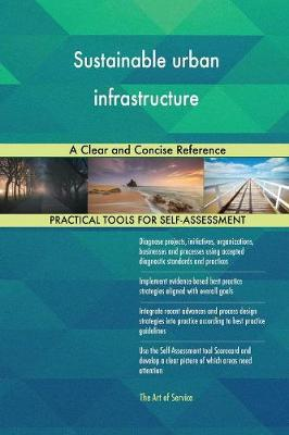 Sustainable Urban Infrastructure a Clear and Concise Reference (Paperback)