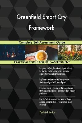 Greenfield Smart City Framework Complete Self-Assessment Guide (Paperback)