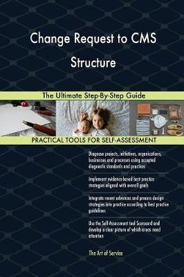 Change Request to CMS Structure the Ultimate Step-By-Step Guide (Paperback)