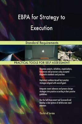 Ebpa for Strategy to Execution Standard Requirements (Paperback)