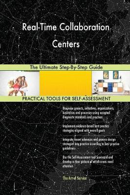 Real-Time Collaboration Centers the Ultimate Step-By-Step Guide (Paperback)