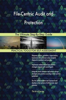 File-Centric Audit and Protection the Ultimate Step-By-Step Guide (Paperback)