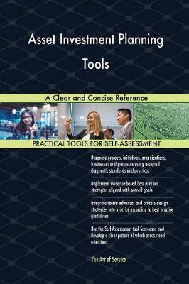 Asset Investment Planning Tools a Clear and Concise Reference (Paperback)