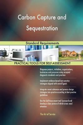 Carbon Capture and Sequestration Standard Requirements (Paperback)