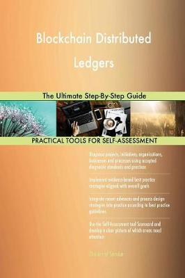 Blockchain Distributed Ledgers the Ultimate Step-By-Step Guide (Paperback)