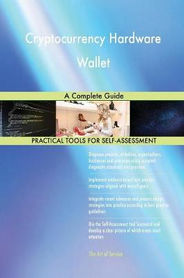 Cryptocurrency Hardware Wallet a Complete Guide (Paperback)
