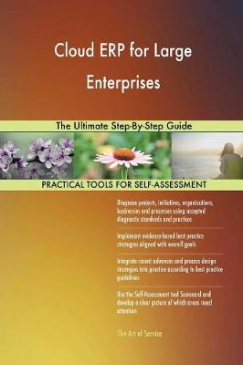 Cloud Erp for Large Enterprises the Ultimate Step-By-Step Guide (Paperback)