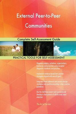External Peer-To-Peer Communities Complete Self-Assessment Guide (Paperback)