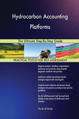 Hydrocarbon Accounting Platforms the Ultimate Step-By-Step Guide (Paperback)