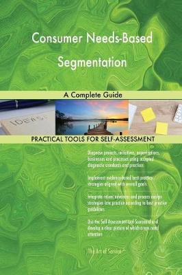 Consumer Needs-Based Segmentation a Complete Guide (Paperback)