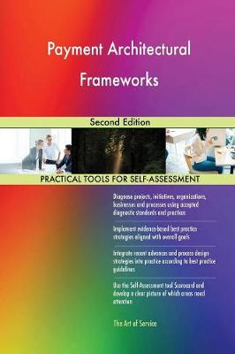 Payment Architectural Frameworks Second Edition (Paperback)