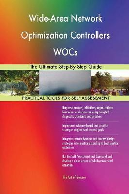 Wide-Area Network Optimization Controllers Wocs the Ultimate Step-By-Step Guide (Paperback)