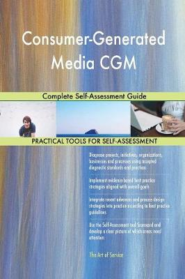 Consumer-Generated Media Cgm Complete Self-Assessment Guide (Paperback)