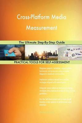 Cross-Platform Media Measurement the Ultimate Step-By-Step Guide (Paperback)