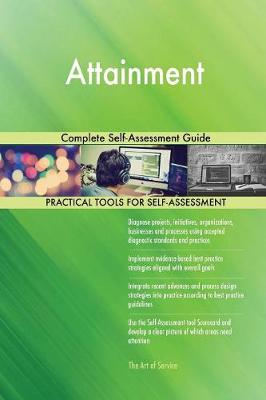 Attainment Complete Self-Assessment Guide (Paperback)