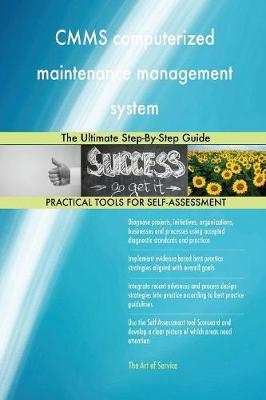 Cmms Computerized Maintenance Management System the Ultimate Step-By-Step Guide (Paperback)