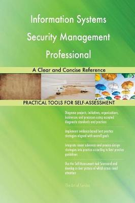 Information Systems Security Management Professional a Clear and Concise Reference (Paperback)
