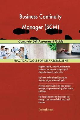 Business Continuity Manager (Bcm) Complete Self-Assessment Guide (Paperback)