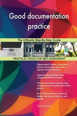 Good Documentation Practice the Ultimate Step-By-Step Guide (Paperback)
